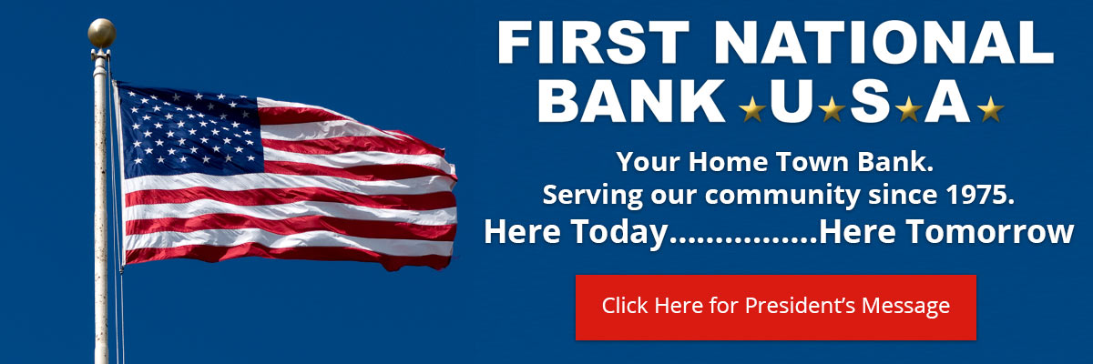 First National Bank USA - Your Home Town Bank. Serving our community since 1975.